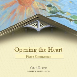 Opening the Heart by Pierre Zimmerman
